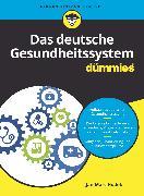 Cover-Bild zu Das deutsche Gesundheitssystem für Dummies (eBook) von Hodek, Jan-Marc