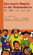 Cover-Bild zu Sehnsucht Familie in der Postmoderne (eBook) von Müller, Ulrich (Hrsg.)