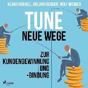Cover-Bild zu Tune - Neue Wege zur Kundengewinnung und -bindung (Ungekürzt) (Audio Download) von Berger, Roland