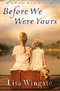 Cover-Bild zu Wingate, Lisa: Before We Were Yours