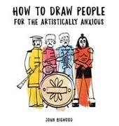 Cover-Bild zu How to Draw People for the Artistically Anxious von Bigwood, John
