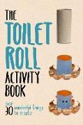 Cover-Bild zu Toilet Roll Activity Book: Over 30 Wonderful Things to Create von Farnsworth, Lauren