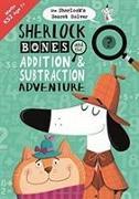Cover-Bild zu Sherlock Bones and the Addition and Subtraction Adventure von Bigwood, John