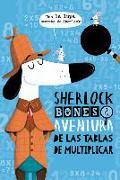 Cover-Bild zu Sherlock Bones Y La Aventura de Las Tablas de Multiplicar von Mars, Jonny