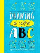 Cover-Bild zu Drawing as Easy as ABC: Step-By-Step Pictures to Create and Color von Bigwood, John