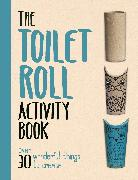 Cover-Bild zu The Toilet Roll Activity Book von Grimshaw, Melanie