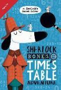 Cover-Bild zu Sherlock Bones and the Times Table Adventure von Marx, Jonny