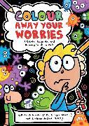 Cover-Bild zu Colour Away Your Worries von Ironside, Leslie
