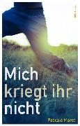 Cover-Bild zu Mich kriegt ihr nicht (eBook) von Maret, Pascale