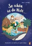 Cover-Bild zu So schön ist die Welt (eBook) von Taube, Anna (Hrsg.)