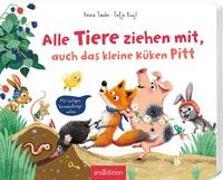 Cover-Bild zu Alle Tiere ziehen mit - auch das kleine Küken Pitt von Taube, Anna