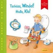 Cover-Bild zu Ich bin schon groß: Tschüss, Windel! Hallo, Klo! von Taube, Anna