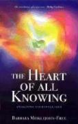 Cover-Bild zu The Heart of All Knowing: Awakening Your Inner Seer von Meiklejohn-Free, Barbara