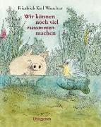 Cover-Bild zu Waechter, F.K.: Wir können noch viel zusammen machen