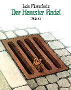 Cover-Bild zu Murschetz, Luis: Der Hamster Radel