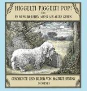 Cover-Bild zu Sendak, Maurice: Higgelti Piggelti Pop! oder Es muss im Leben mehr als alles geben