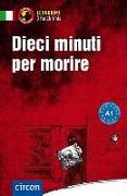 Cover-Bild zu Dieci minuti per morire von Felici Puccetti, Alessandra