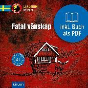 Cover-Bild zu Fatal vänskap (Audio Download) von Puiseau, Helena Walbert de