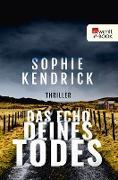 Cover-Bild zu Das Echo deines Todes (eBook) von Kendrick, Sophie