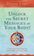 Cover-Bild zu Unlock the Secret Messages of Your Body!: A 28-Day Jump-Start Program for Radiant Health and Glorious Vitality von Linn, Denise