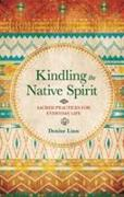 Cover-Bild zu Kindling the Native Spirit von Linn, Denise