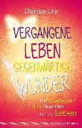 Cover-Bild zu Vergangene Leben - gegenwärtige Wunder (eBook) von Linn, Denise