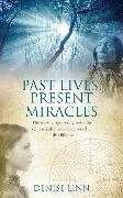 Cover-Bild zu Past Lives, Present Miracles von Linn, Denise