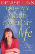 Cover-Bild zu How My Death Saved My Life (eBook) von Linn, Denise