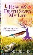 Cover-Bild zu How My Death Saved My Life von Linn, Denise