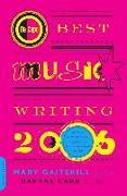 Cover-Bild zu Gaitskill, Mary: Da Capo Best Music Writing 2006 (eBook)
