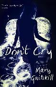 Cover-Bild zu Gaitskill, Mary: Don't Cry (eBook)