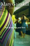 Cover-Bild zu Gaitskill, Mary: Two Girls, Fat and Thin (eBook)