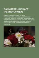 Cover-Bild zu Bahngesellschaft (Pennsylvania) von Quelle: Wikipedia (Hrsg.)