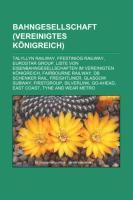 Cover-Bild zu Bahngesellschaft (Vereinigtes Königreich) von Quelle: Wikipedia (Hrsg.)
