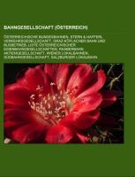 Cover-Bild zu Bahngesellschaft (Österreich) von Quelle: Wikipedia (Hrsg.)