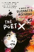 Cover-Bild zu Poet X - WINNER OF THE CILIP CARNEGIE MEDAL 2019 (eBook) von Acevedo, Elizabeth