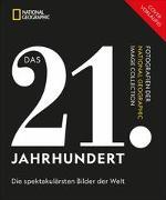 Cover-Bild zu Weidlich, Karin (Übers.): NATIONAL GEOGRAPHIC Das 21. Jahrhundert