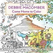Cover-Bild zu Macomber, Debbie: The World of Debbie Macomber: Come Home to Color