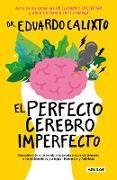 Cover-Bild zu El perfecto cerebro imperfecto / The Perfect Imperfect Brain von Calixto, Eduardo