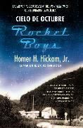 Cover-Bild zu Cielo de octubre (Rocket Boys) von Hickam, Homer