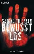 Cover-Bild zu Bewusstlos von Thiesler, Sabine