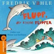 Cover-Bild zu Vahle, Fredrik (Gespielt): Flupp, der kleine Flipper