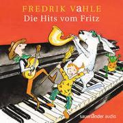 Cover-Bild zu Vahle, Fredrik (Gespielt): Die Hits vom Fritz