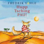 Cover-Bild zu Vahle, Fredrik (Gespielt): Hupp Tsching Pau!
