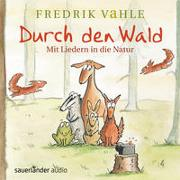 Cover-Bild zu Vahle, Fredrik (Gespielt): Durch den Wald