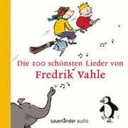 Cover-Bild zu Vahle, Fredrik (Gespielt): Die 100 schönsten Lieder von Fredrik Vahle