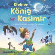 Cover-Bild zu Vahle, Fredrik (Gespielt): Kleiner König Kasimir und andere quicklebendige Tanzlieder