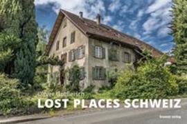 Cover-Bild zu Lost Places Schweiz von Gutfleisch, Oliver (Fotogr.)