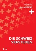 Cover-Bild zu Die Schweiz verstehen (Neuauflage) von Hurter, Daniel