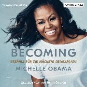 Cover-Bild zu Obama, Michelle: BECOMING - Erzählt für die nächste Generation (Audio Download)